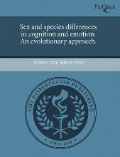Sex and Species Differences in Cognition and Emotion