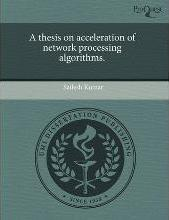 A Thesis on Acceleration of Network Processing Algorithms
