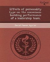 Effects of Personality Type on the Consensus-Building Performance of a Leadership Team