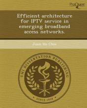 Efficient Architecture for Iptv Service in Emerging Broadband Access Networks