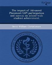 The Impact of Advanced Placement (AP) Participation and Success on School-Wide Student Achievement