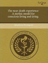 The Near-Death Experience: A Mythic Model for Conscious Living and Dying