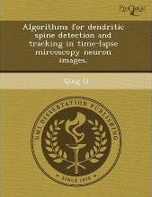 Algorithms for Dendritic Spine Detection and Tracking in Time-Lapse Mircoscopy Neuron Images