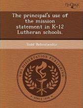 The Principal's Use of the Mission Statement in K-12 Lutheran Schools