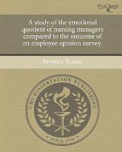 A Study of the Emotional Quotient of Nursing Managers Compared to the Outcome of an Employee Opinion Survey