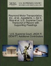Raymond Motor Transportation, Inc., et al., Appellants, V. Zel S. Rice et al. U.S. Supreme Court Transcript of Record with Supporting Pleadings