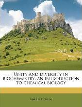 Unity and Diversity in Biochemistry; An Introduction to Chemical Biology