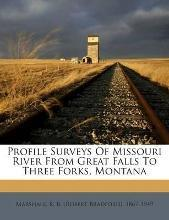 Profile Surveys of Missouri River from Great Falls to Three Forks, Montana