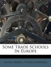 Some Trade Schools in Europe
