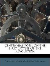 Centennial Poem on the First Battles of the Revolution