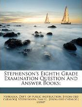 Stephenson's Eighth Grade Examination Question and Answer Books;