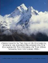 Christianity in the Light of Historical Science