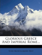 Glorious Greece and Imperial Rome...