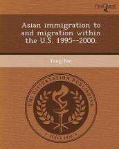 Asian Immigration to and Migration Within the U.S