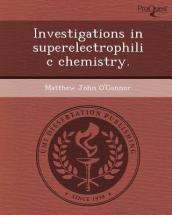 Investigations in Superelectrophilic Chemistry