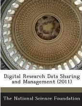 Digital Research Data Sharing and Management (2011)