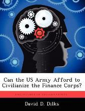 Can the US Army Afford to Civilianize the Finance Corps?