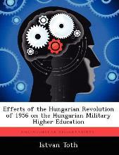 Effects of the Hungarian Revolution of 1956 on the Hungarian Military Higher Education