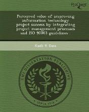 Perceived Value of Improving Information Technology Project Success by Integrating Project Management Processes and ISO 90003 Guidelines