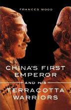 China's First Emperor and His Terracotta Warriors