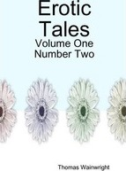 Erotic Tales: Volume One:Number Two