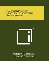 California's First Century of Scottish Rite Masonry