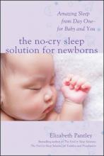 The No-Cry Sleep Solution for Newborns: Amazing Sleep from Day One - For Baby and You