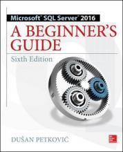 Microsoft SQL Server 2016: A Beginner's Guide