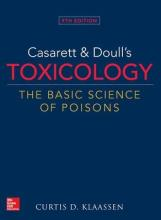 Casarett & Doull's Toxicology: The Basic Science of Poisons