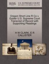 Oregon Short Line R Co V. Gubler U.S. Supreme Court Transcript of Record with Supporting Pleadings