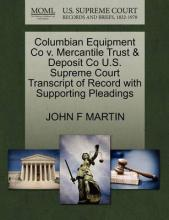 Columbian Equipment Co V. Mercantile Trust & Deposit Co U.S. Supreme Court Transcript of Record with Supporting Pleadings