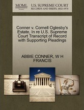 Conner V. Cornell Oglesby's Estate, in Re U.S. Supreme Court Transcript of Record with Supporting Pleadings