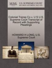 Colonial Transp Co V. U S U.S. Supreme Court Transcript of Record with Supporting Pleadings