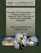 Fair Oaks S S Corporation V. U S Shipping Board U.S. Supreme Court Transcript of Record with Supporting Pleadings