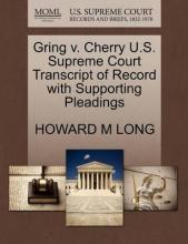 Gring V. Cherry U.S. Supreme Court Transcript of Record with Supporting Pleadings