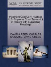 Piedmont Coal Co V. Hustead U.S. Supreme Court Transcript of Record with Supporting Pleadings