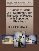 Hughes V. Techt U.S. Supreme Court Transcript of Record with Supporting Pleadings