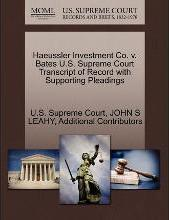 Haeussler Investment Co. V. Bates U.S. Supreme Court Transcript of Record with Supporting Pleadings