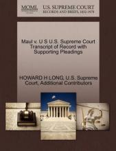 Maul V. U S U.S. Supreme Court Transcript of Record with Supporting Pleadings
