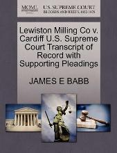 Lewiston Milling Co V. Cardiff U.S. Supreme Court Transcript of Record with Supporting Pleadings