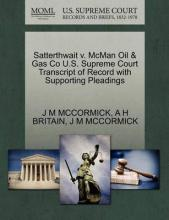 Satterthwait V. McMan Oil & Gas Co U.S. Supreme Court Transcript of Record with Supporting Pleadings