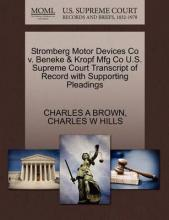 Stromberg Motor Devices Co V. Beneke & Kropf Mfg Co U.S. Supreme Court Transcript of Record with Supporting Pleadings