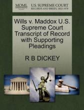 Wills V. Maddox U.S. Supreme Court Transcript of Record with Supporting Pleadings