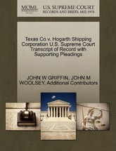 Texas Co V. Hogarth Shipping Corporation U.S. Supreme Court Transcript of Record with Supporting Pleadings