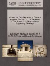 Queen Ins Co of America V. Globe & Rutgers Fire Ins Co U.S. Supreme Court Transcript of Record with Supporting Pleadings