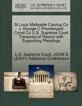 St Louis Malleable Casting Co V. George C Prendergast Const Co U.S. Supreme Court Transcript of Record with Supporting Pleadings