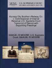 Kansas City Southern Railway Co. V. Commissioner of Internal Revenue U.S. Supreme Court Transcript of Record with Supporting Pleadings