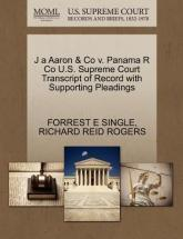 J a Aaron & Co V. Panama R Co U.S. Supreme Court Transcript of Record with Supporting Pleadings