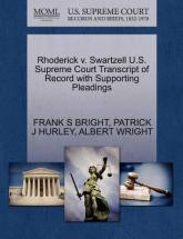 Rhoderick V. Swartzell U.S. Supreme Court Transcript of Record with Supporting Pleadings