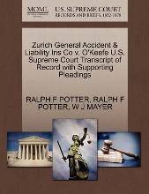 Zurich General Accident & Liability Ins Co V. O'Keefe U.S. Supreme Court Transcript of Record with Supporting Pleadings